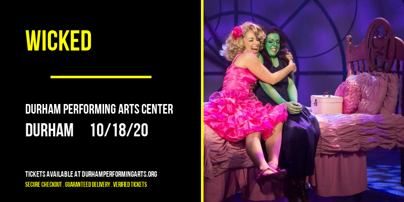 Wicked [POSTPONED] at Durham Performing Arts Center