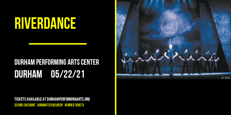 Riverdance [CANCELLED] at Durham Performing Arts Center