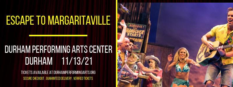 Escape To Margaritaville at Durham Performing Arts Center