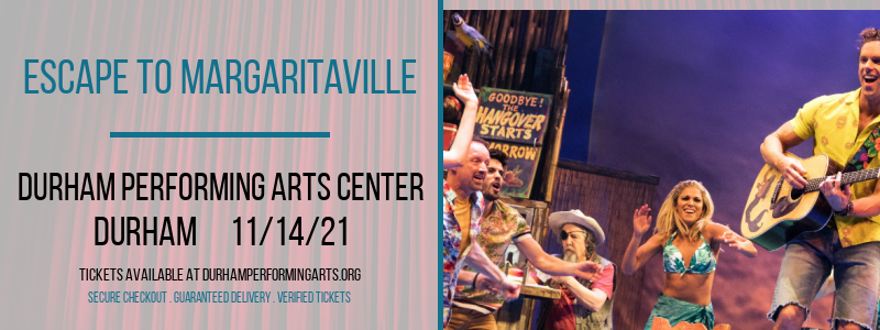 Escape To Margaritaville at Durham Performing Arts Center