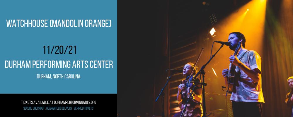 Watchhouse (Mandolin Orange) at Durham Performing Arts Center