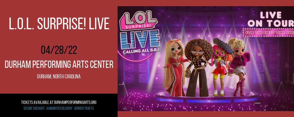 L.O.L. Surprise! Live at Durham Performing Arts Center